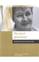 9781861344021: The pivot generation: Informal care and work after fifty (Transitions After 50 Series)