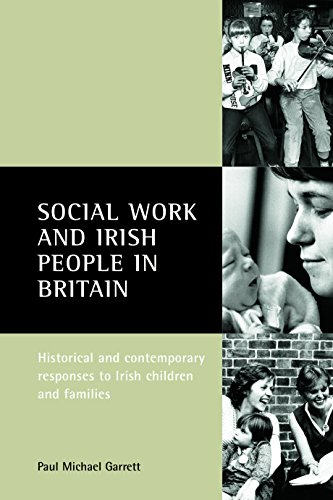 Social Work And Irish People In Britain: Historical And Contemporary Responses To Irish Children ...