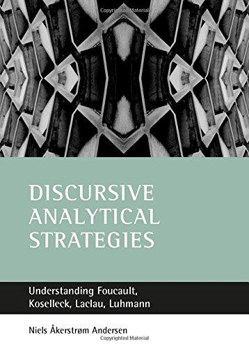 9781861344397: Discursive Analytical Strategies: Understanding Foucault, Koselleck, Laclau, Luhmann
