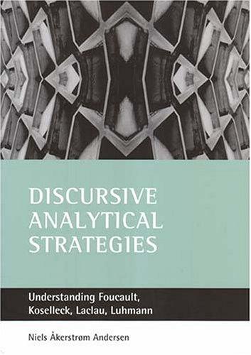 9781861344403: Discursive Analytical Strategies: Understanding Foucault, Koselleck, Laclau, Luhmann