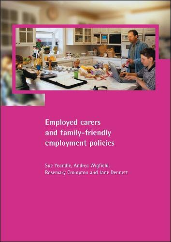 9781861344809: Employed Carers and Family-Friendly Employment Policies (Family & Work S)