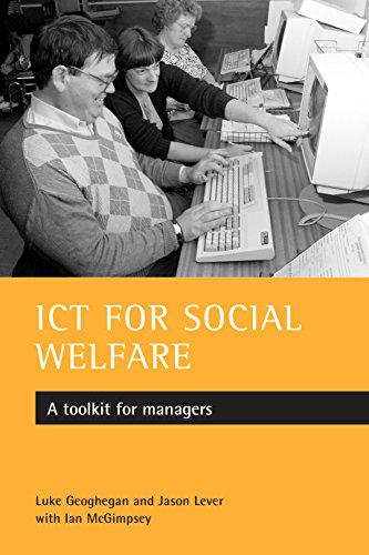 ICT for Social Welfare: A Toolkit for Managers: Geoghegan, Luke; Lever, Jason; McGimpsey, Ian