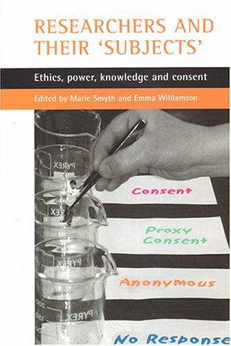 9781861345158: Researchers and their 'subjects': Ethics, power, knowledge and consent