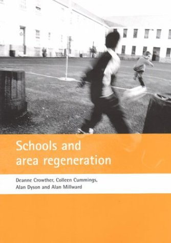 Schools and area regeneration (9781861345172) by Deanne Crowther; Colleen Cummings; Alan Dyson; Alan Millward