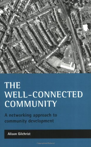 9781861345271: The well-connected community: A networking approach to community development
