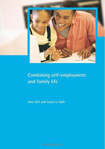 Combining self-employment and family life (Family & Work): Bell, Alice, Valle, Ivana La