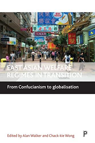 East Asian Welfare Regimes in Transition: Alan Walker, Chack-kie Wong