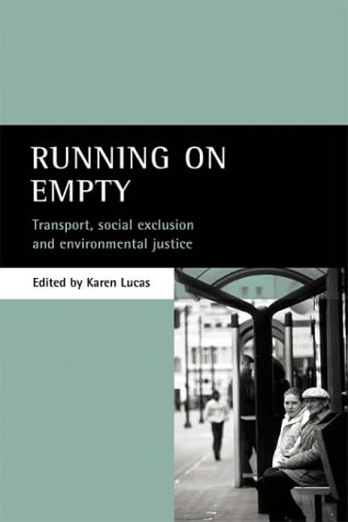 9781861345707: Running on empty: Transport, Social Exclusion and Environmental Justice