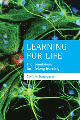 Learning for Life: The Foundations for Lifelong Learning: The Foundations of Lifelong Learning: ...