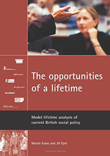 The opportunities of a lifetime: Model lifetime analysis of current British social policy (9781861346513) by Martin Evans; Jill Eyre