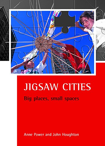 JIGSAW CITIES: BIG PLACES, SMALL SPACES