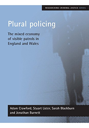 9781861346711: Plural Policing: The Mixed Economy of Visible Patrols in England and Wales (Researching Criminal Justice)