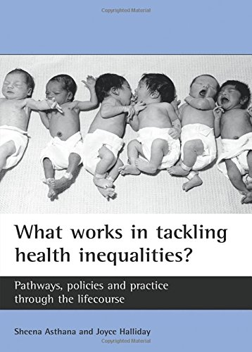 9781861346742: What works in tackling health inequalities?: Pathways, policies and practice through the lifecourse (Studies in Poverty, Inequality and Social Exclusion)