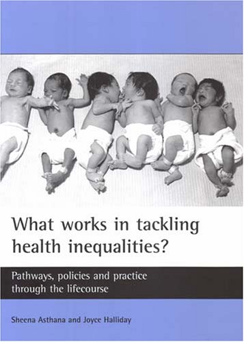 9781861346759: What works in tackling health inequalities?: Pathways, policies and practice through the lifecourse (Studies in Poverty, Inequality and Social Exclusion)