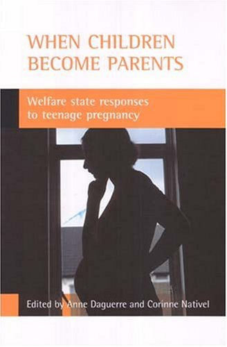 9781861346797: When children become parents: Welfare state responses to teenage pregnancy
