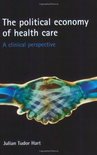 9781861348081: The Political Economy of Health Care: A Clinical Perspective (Health & Society)
