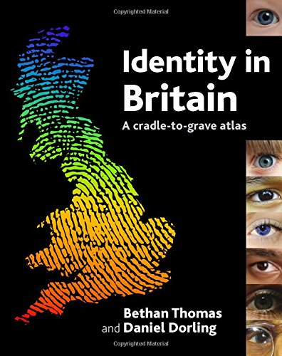 Identity in Britain: A cradle-to-grave atlas (1861348215) by Thomas, Bethan; Dorling, Danny