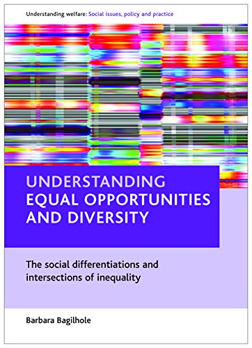 9781861348487: Understanding equal opportunities and diversity: The social differentiations and intersections of inequality (Understanding Welfare: Social Issues, Policy & Practice)