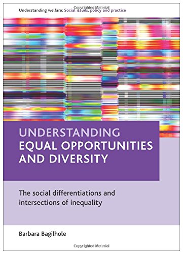 9781861348494: Understanding equal opportunities and diversity: The social differentiations and intersections of inequality (Understanding Welfare: Social Issues, Policy and Practice series)