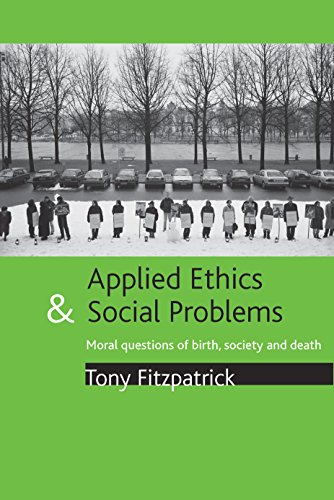 9781861348593: Applied ethics and social problems: Moral questions of birth, society and death