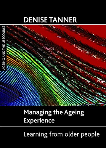 Managing the ageing experience: Learning from older people (Ageing and the Lifecourse): Tanner, ...