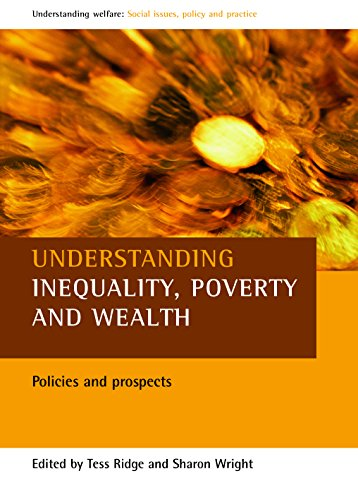 9781861349156: Understanding Inequality, Poverty and Wealth: Policies and Prospects (Understanding Welfare: Social Issues, Policy and Practice Series)