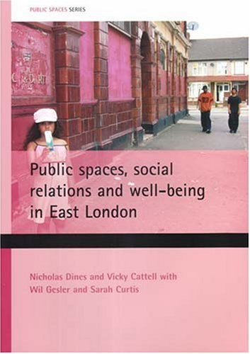Public spaces, social relations and well-being in East London (9781861349231) by Nicholas Dines; Vicky Cattell; Will Gesler; Sarah Curtis