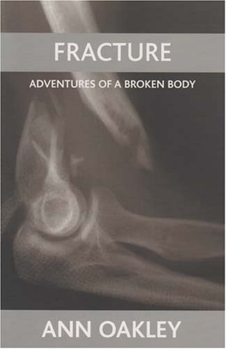9781861349385: Fracture: Adventures of a Broken Body