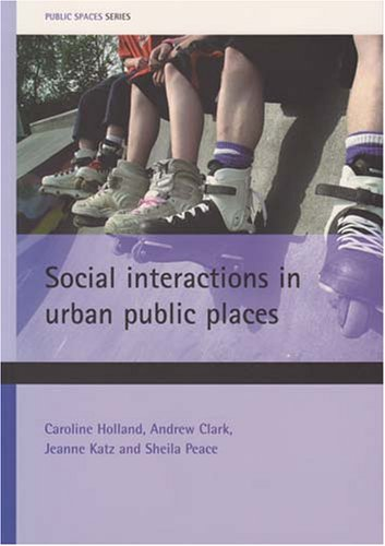 9781861349972: Social interactions in urban public places (Public Spaces Series)