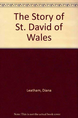 TE STORY OF ST. DAVID OF WALES: LEATHAM, DIANA