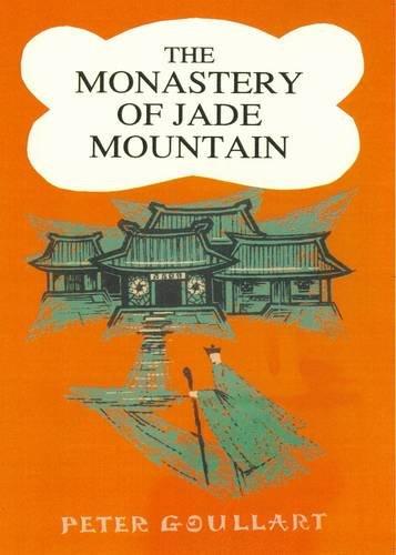 The Monastery of Jade Mountain: Goullart, Peter