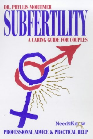 Subfertility: A Caring Guide for Couples: Mortimer, Phyllis