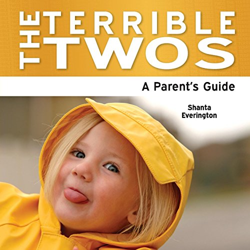 The Terrible Twos - A Parent's Guide: Everington; Everington, Shanta