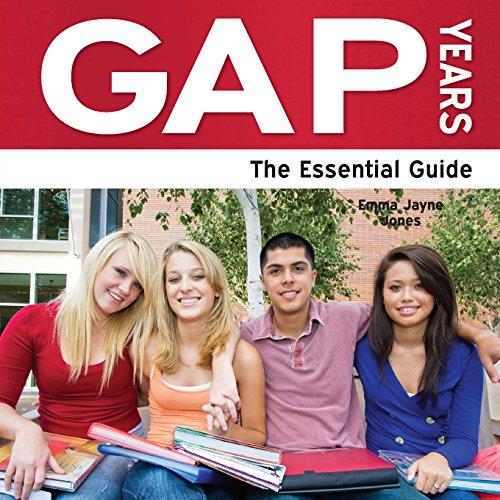 Gap Years - The Essential Guide: Jones, Emma Jayne; Jayne Jones, Emma