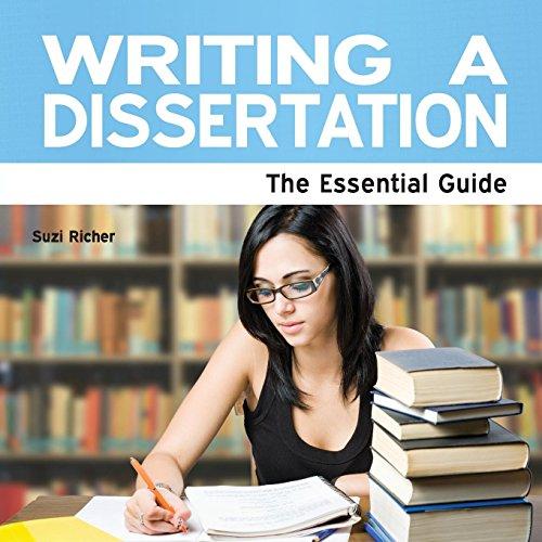 Writing a Dissertation - The Essential Guide: Richer, Suzi