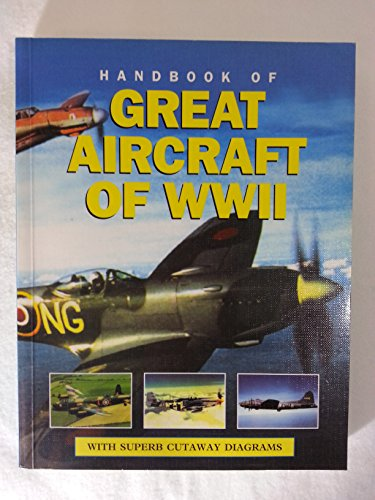 9781861470478: Handbook of Great Aircraft of WWII
