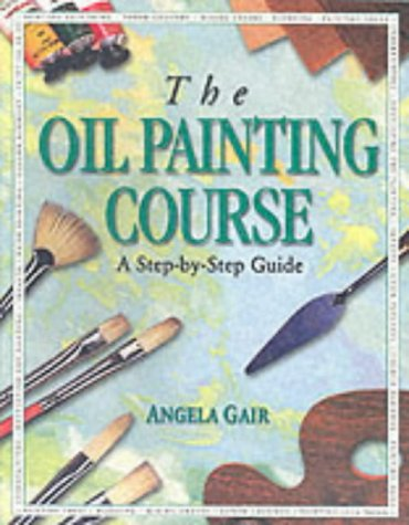 9781861470935: The Oil Painting Course (Step-by-Step)