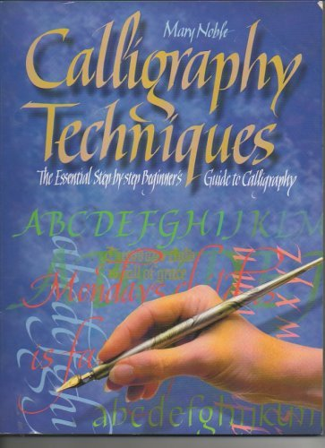 9781861471550: Calligraphy Techniques: The Essential Step-by-step Beginner's Guide to Calligraphy