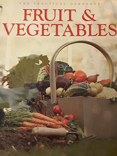 9781861472908: The Practical Gardener Fruit & Vegetables