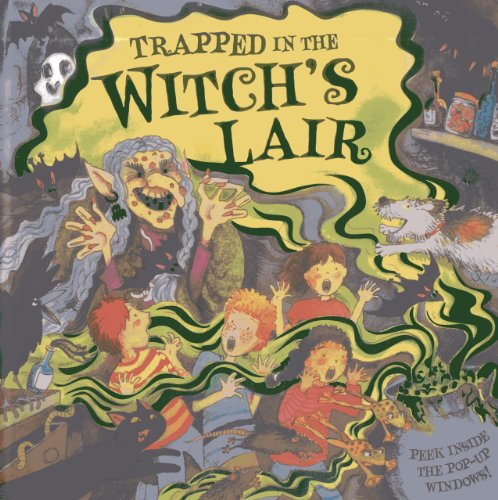 Trapped in the Witch's Lair: Peek Inside The Pop-Up Windows!: Taylor, Dereen