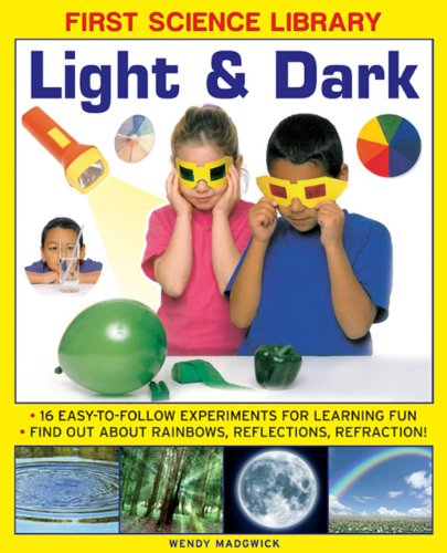 9781861473554: First Science Library: Light & Dark: What Is A Lens?  Why Do Shadows Change Shape? 16 Easy-To-Follow Experiments Teach 5 To 7 Year-Olds All About ... And Refraction.book sub-title if any