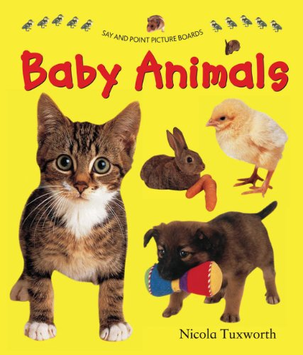 Say and Point Picture Boards: Baby Animals: Nicola Tuxworth