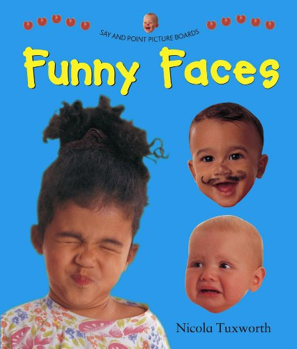 Say and Point Picture Boards: Funny Faces (Say & Point Picture Boards): Tuxworth, Nicola