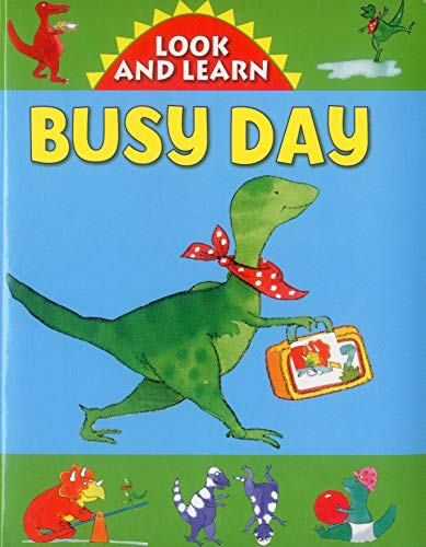 Look and Learn: Busy Day (Look & Learn With Little Dino)