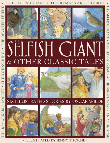 9781861474032: The Selfish Giant & Other Classic Tales: Six Illustrated Stories By Oscar Wilde