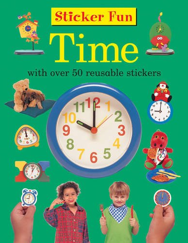 Sticker Fun: Time: With Over 50 Reusable Stickers: Anness Publishing