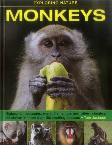 9781861474971: Exploring Nature: Monkeys: Baboons, Macaques, Mandrills, Lemurs And Other Primates, All Shown In More Than 180 Enticing Photographs (Exploring Nature (Armadillo))