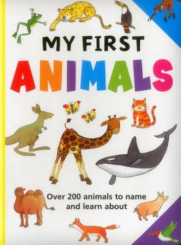 9781861476524: My First Animals: Over 200 Animals To Name And Learn About