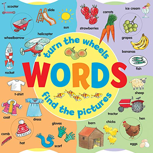 Words: Turn the Wheels, Find the Pictures (Wheel Book)
