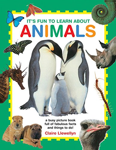 It's Fun to Learn About Animals: A Busy Picture Book Full Of Fabulous Facts And Things To Do!:...